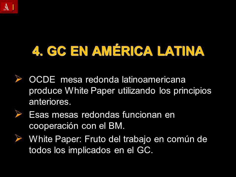 4. GC EN AMÉRICA LATINA OCDE mesa redonda latinoamericana produce White Paper utilizando los principios anteriores.