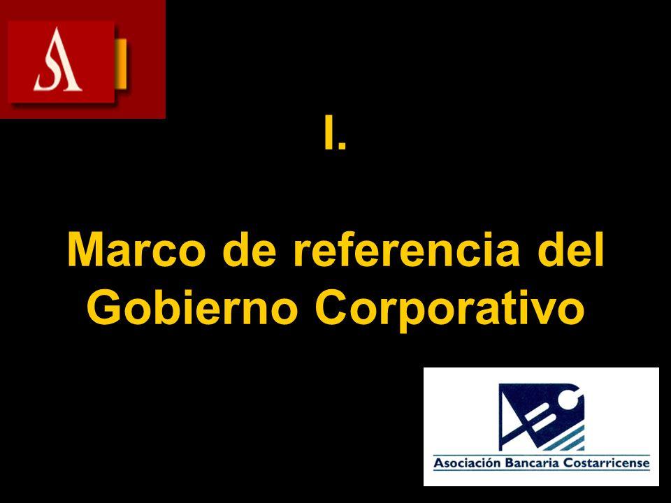 I. Marco de referencia del Gobierno Corporativo