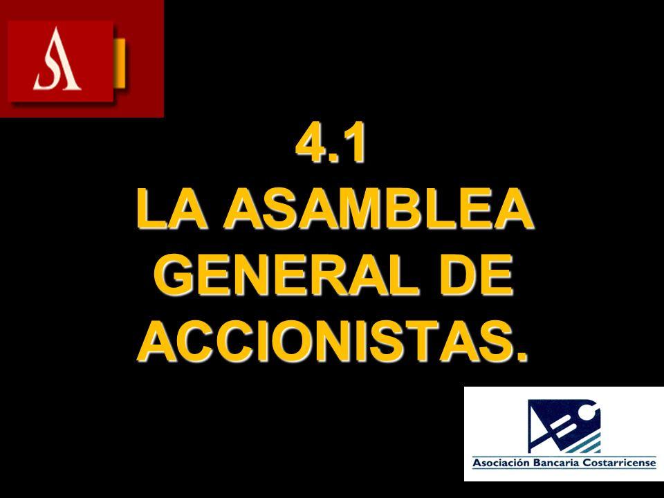4.1 LA ASAMBLEA GENERAL DE ACCIONISTAS.