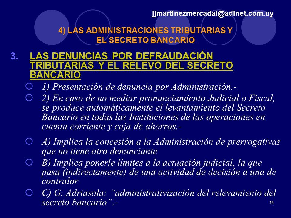 4) LAS ADMINISTRACIONES TRIBUTARIAS Y EL SECRETO BANCARIO