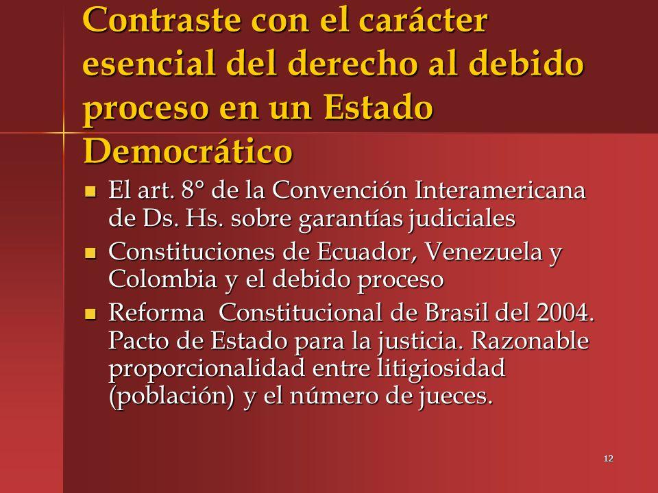 Contraste con el carácter esencial del derecho al debido proceso en un Estado Democrático