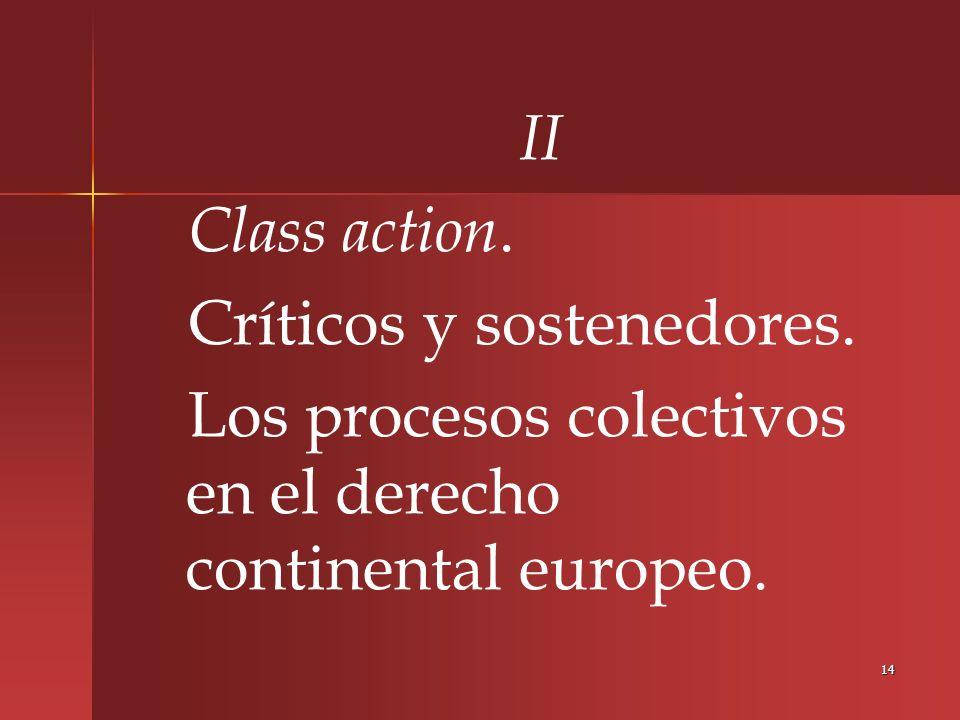 II Class action. Críticos y sostenedores.