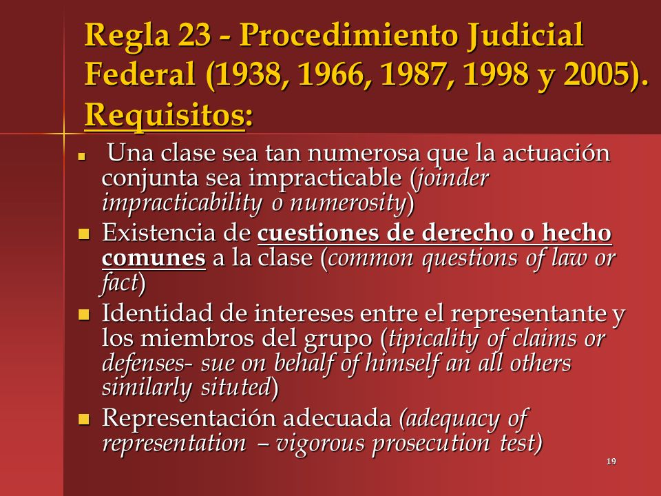 Regla 23 - Procedimiento Judicial Federal (1938, 1966, 1987, 1998 y 2005). Requisitos: