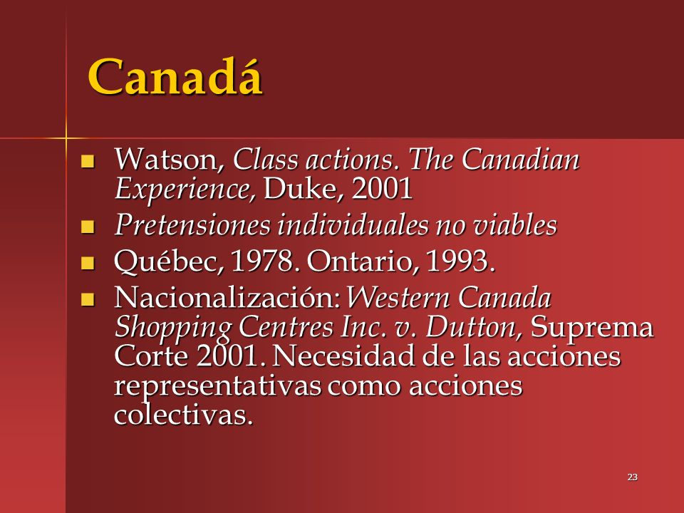 Canadá Watson, Class actions. The Canadian Experience, Duke, 2001