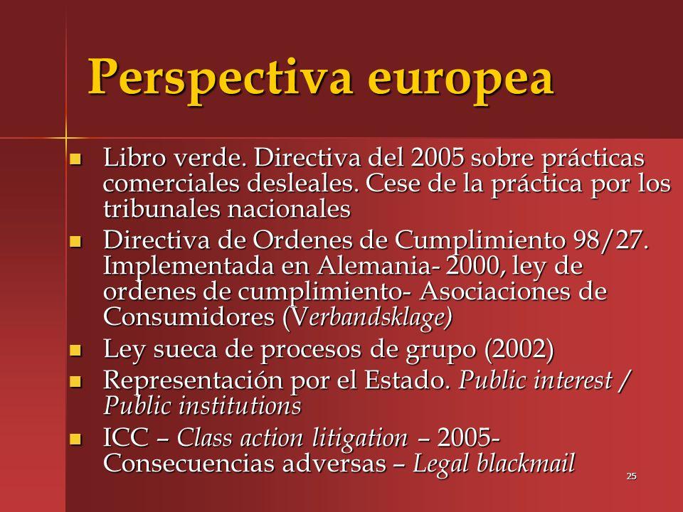 Perspectiva europeaLibro verde. Directiva del 2005 sobre prácticas comerciales desleales. Cese de la práctica por los tribunales nacionales.