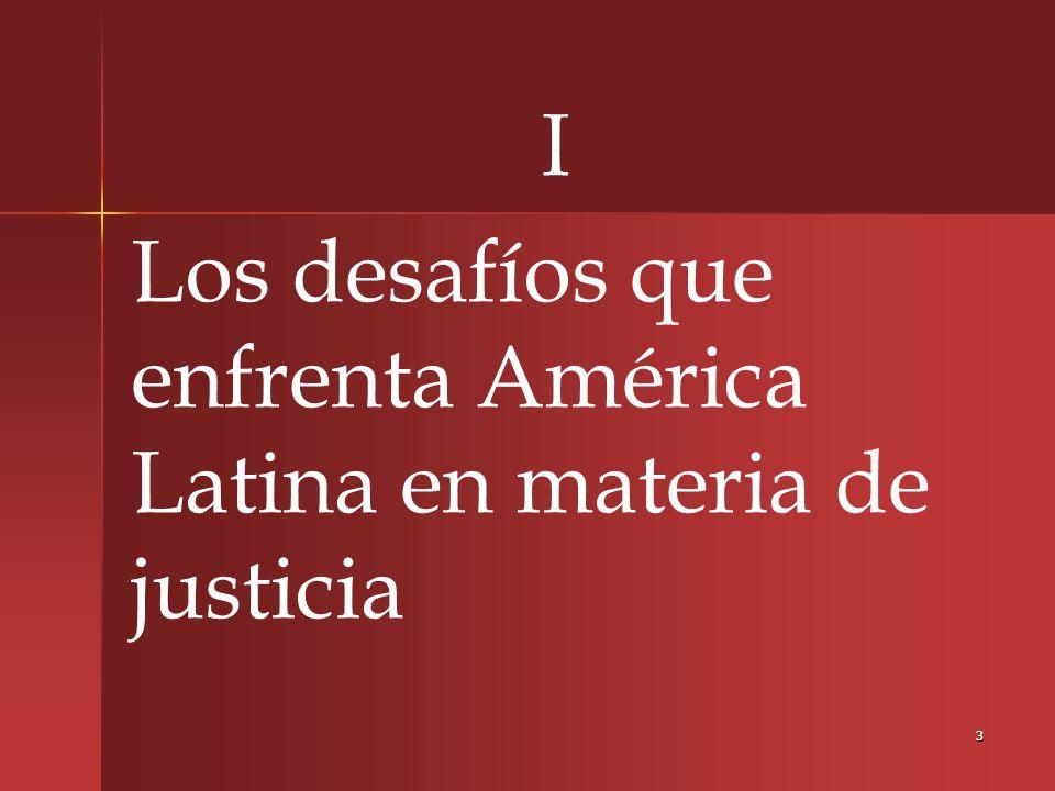I Los desafíos que enfrenta América Latina en materia de justicia
