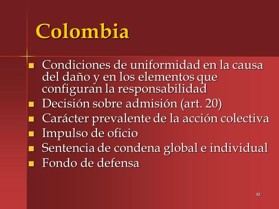 ColombiaCondiciones de uniformidad en la causa del daño y en los elementos que configuran la responsabilidad.