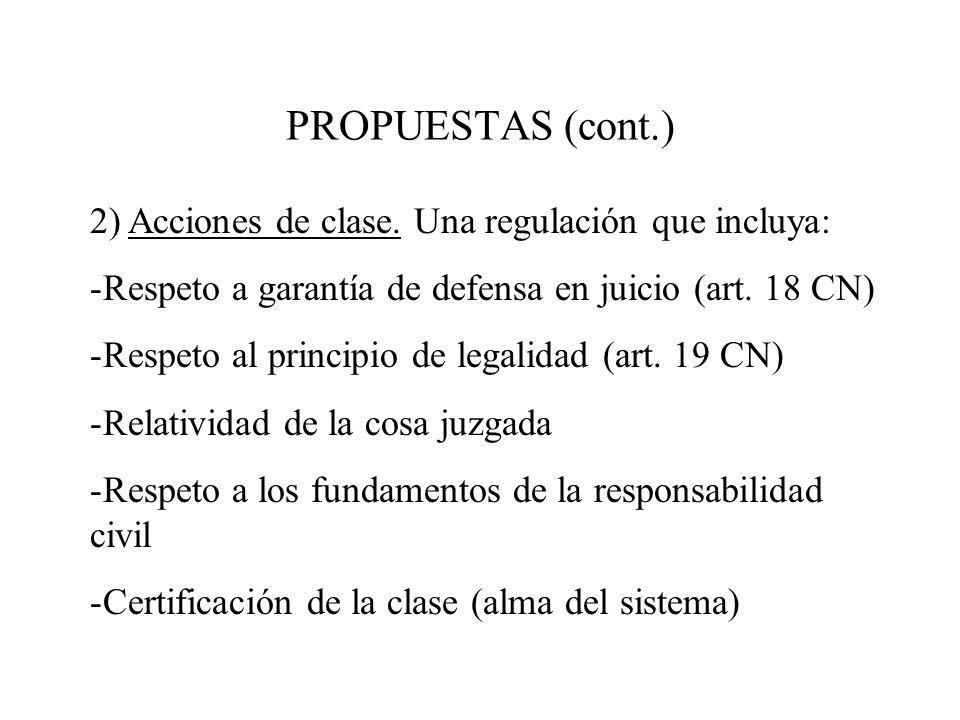 PROPUESTAS (cont.) 2) Acciones de clase. Una regulación que incluya:
