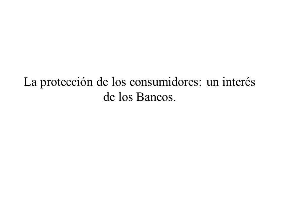 La protección de los consumidores: un interés de los Bancos.