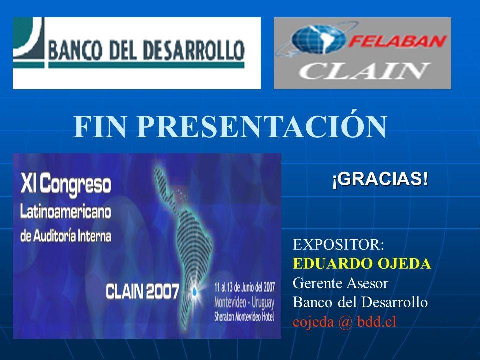 FIN PRESENTACIÓN ¡GRACIAS! EXPOSITOR: EDUARDO OJEDA Gerente Asesor