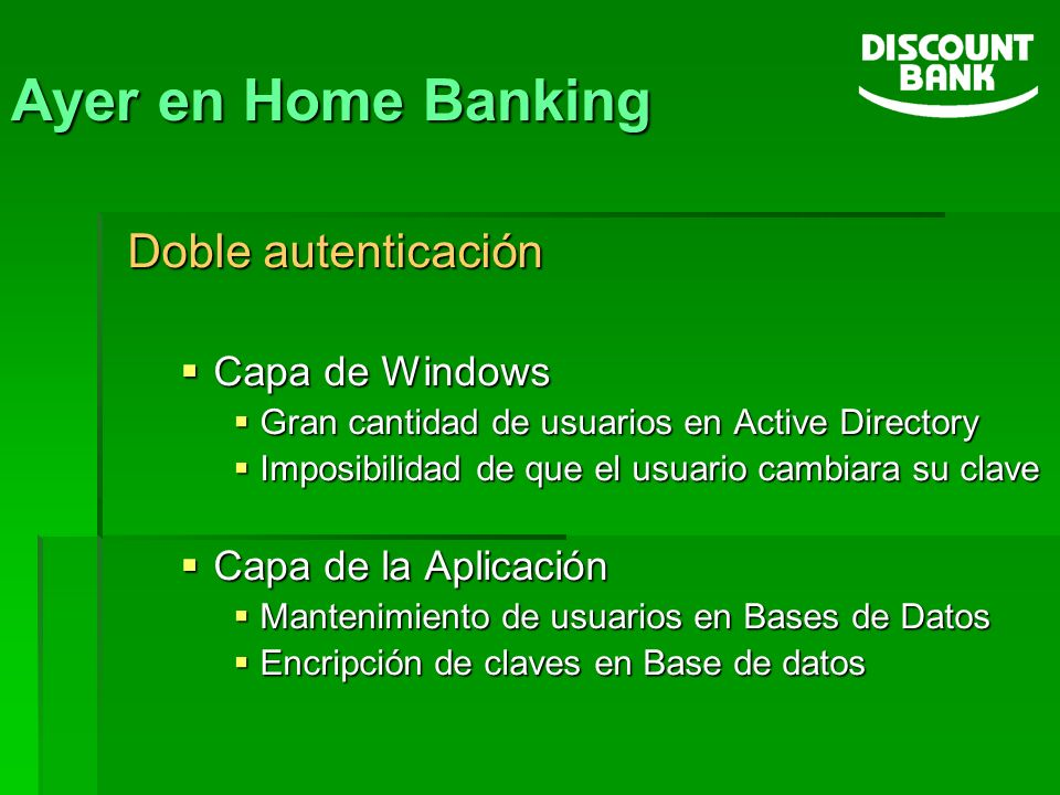Ayer en Home Banking Doble autenticación Capa de Windows