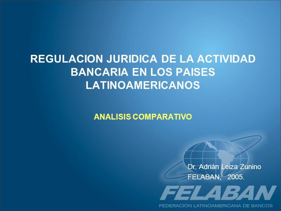 REGULACION JURIDICA DE LA ACTIVIDAD BANCARIA EN LOS PAISES LATINOAMERICANOS ANALISIS COMPARATIVO
