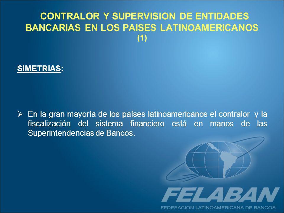 CONTRALOR Y SUPERVISION DE ENTIDADES BANCARIAS EN LOS PAISES LATINOAMERICANOS (1)