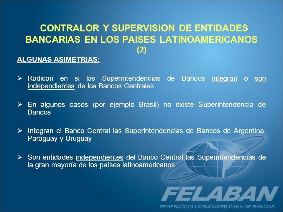 CONTRALOR Y SUPERVISION DE ENTIDADES BANCARIAS EN LOS PAISES LATINOAMERICANOS (2)