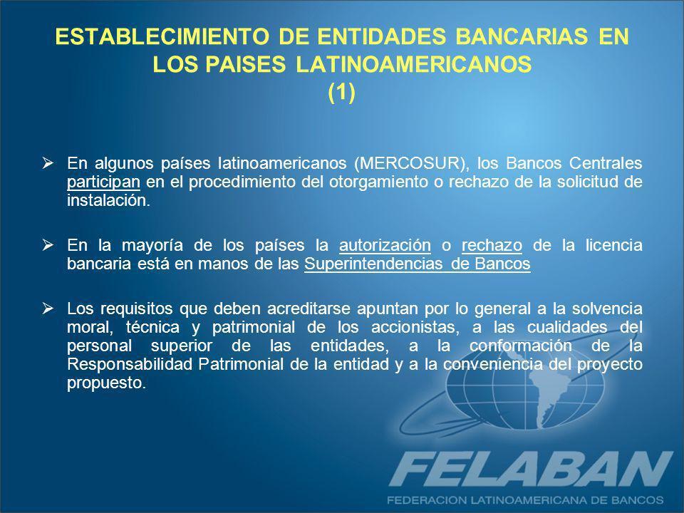 ESTABLECIMIENTO DE ENTIDADES BANCARIAS EN LOS PAISES LATINOAMERICANOS (1)