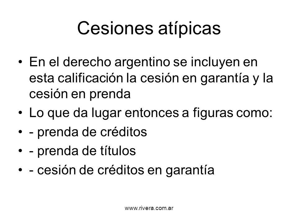 Cesiones atípicas En el derecho argentino se incluyen en esta calificación la cesión en garantía y la cesión en prenda.