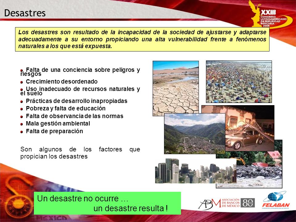 Desastres Un desastre no ocurre … un desastre resulta !