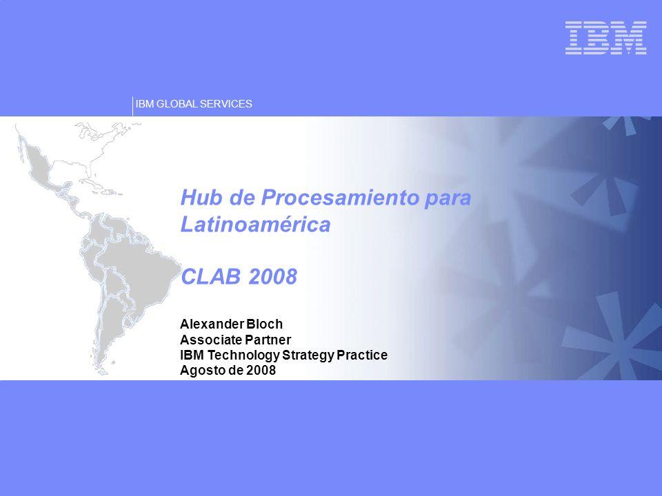 Hub de Procesamiento para Latinoamérica CLAB 2008