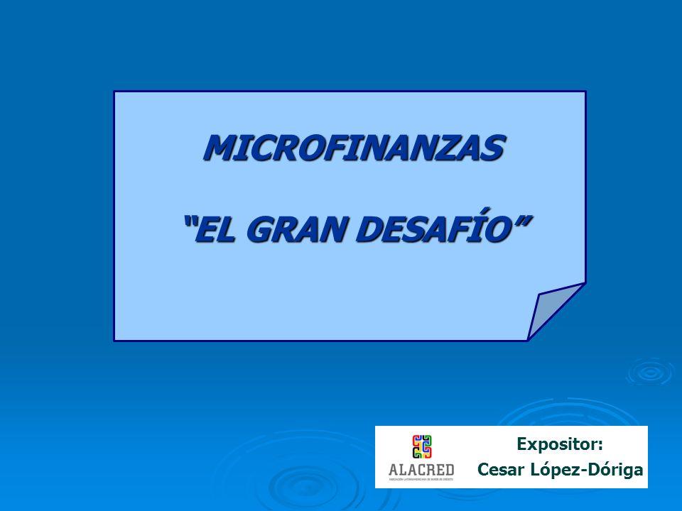 MICROFINANZAS EL GRAN DESAFÍO