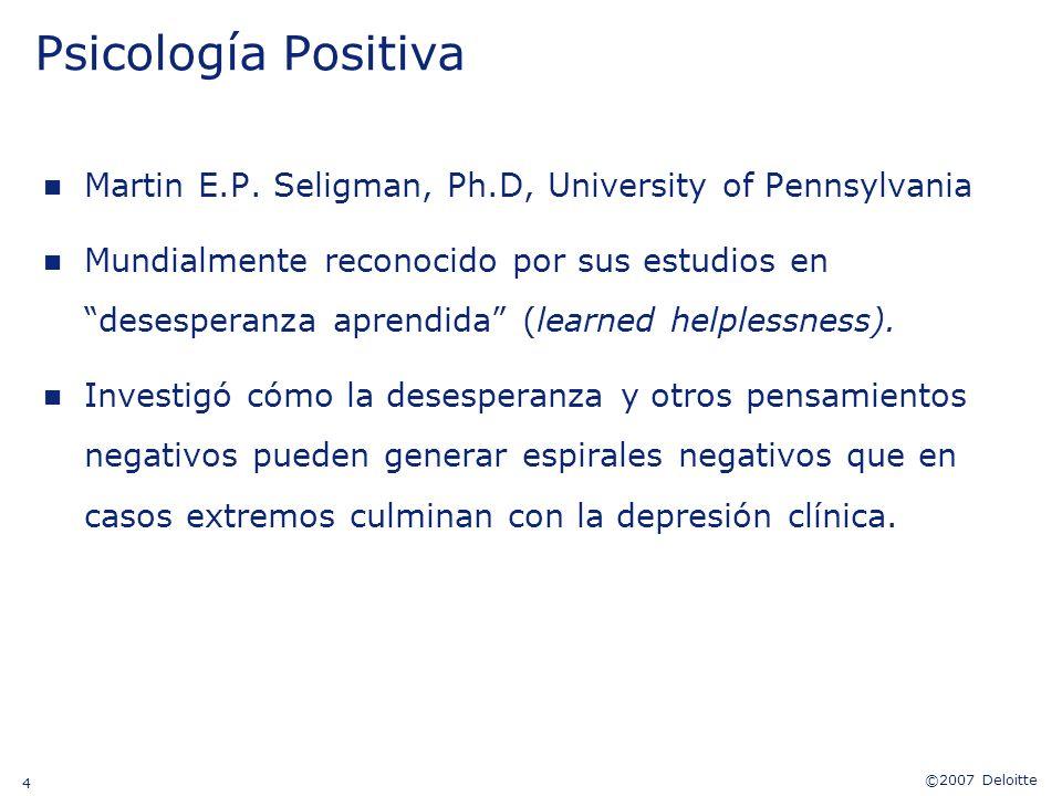 Psicología Positiva Ha existido un énfasis en la psicología de encontrar el problema y corregirlo.