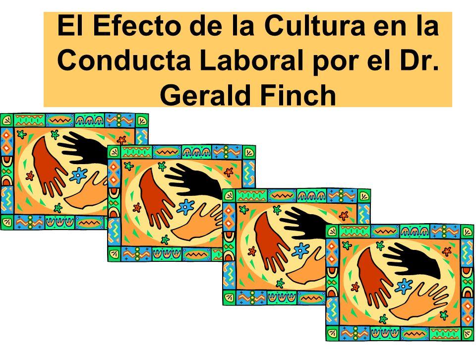 El Efecto de la Cultura en la Conducta Laboral por el Dr. Gerald Finch