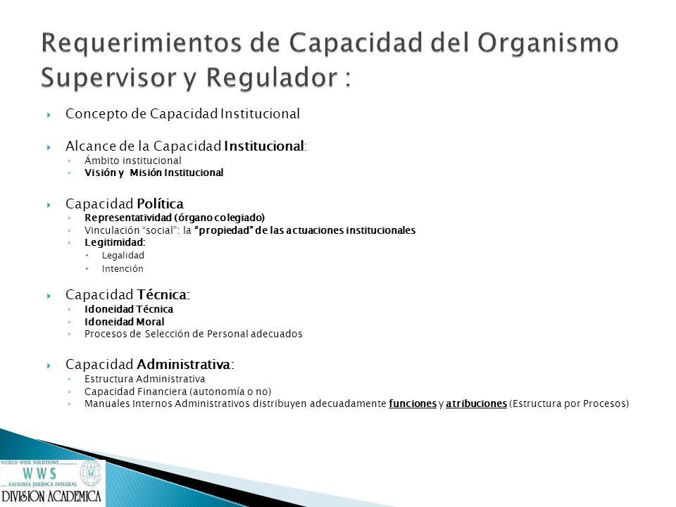 Requerimientos de Capacidad del Organismo Supervisor y Regulador :