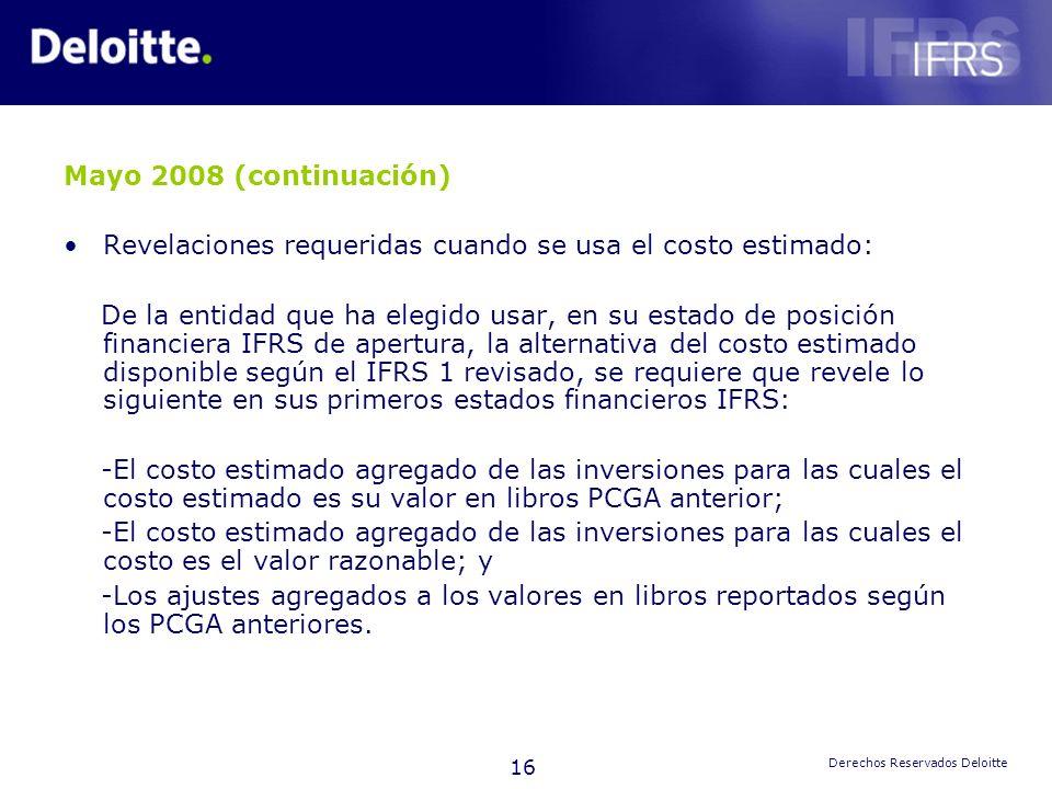 Mayo 2008 (continuación) Revelaciones requeridas cuando se usa el costo estimado: