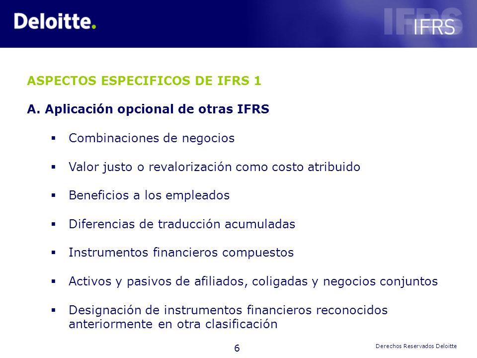 ASPECTOS ESPECIFICOS DE IFRS 1 Aplicación opcional de otras IFRS