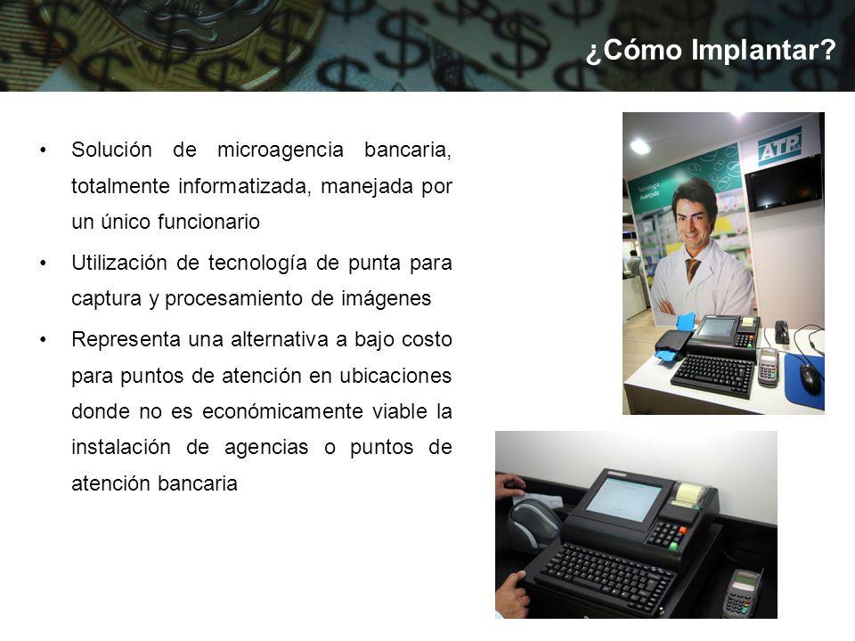 ¿Cómo Implantar Solución de microagencia bancaria, totalmente informatizada, manejada por un único funcionario.