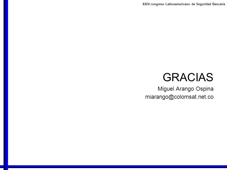 GRACIAS Miguel Arango Ospina miarango@colomsat.net.co