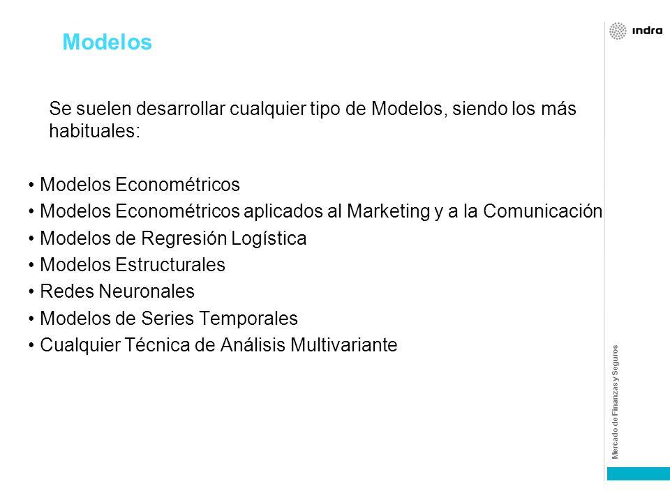 Modelos Se suelen desarrollar cualquier tipo de Modelos, siendo los más habituales: • Modelos Econométricos.