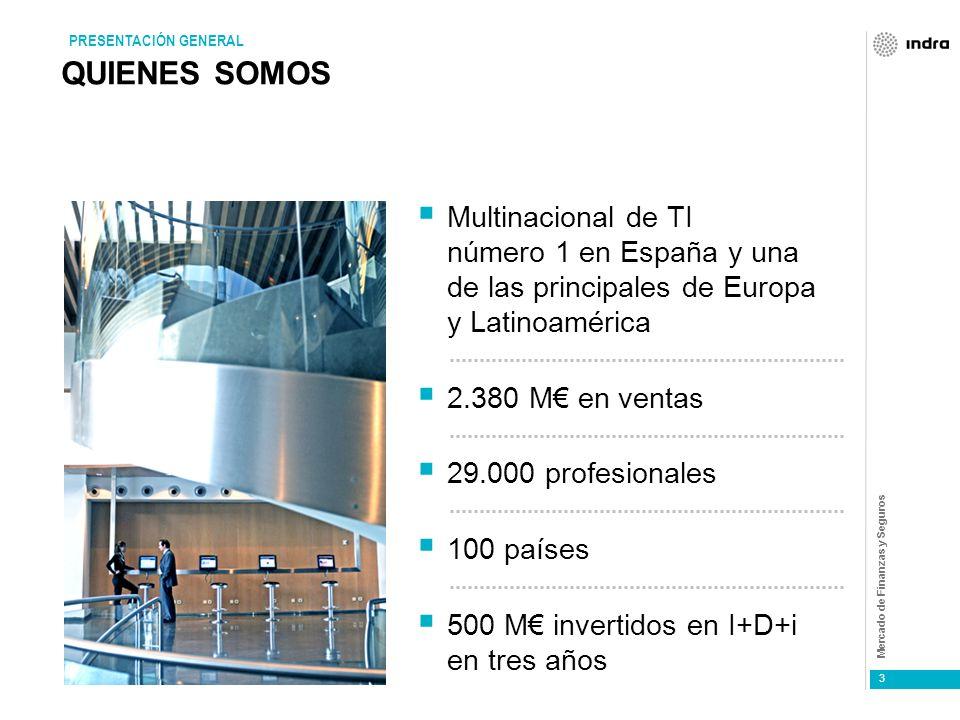PRESENTACIÓN GENERAL QUIENES SOMOS. Multinacional de TI número 1 en España y una de las principales de Europa y Latinoamérica.