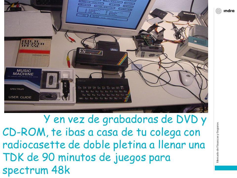 Y en vez de grabadoras de DVD y CD-ROM, te ibas a casa de tu colega con radiocasette de doble pletina a llenar una TDK de 90 minutos de juegos para spectrum 48k