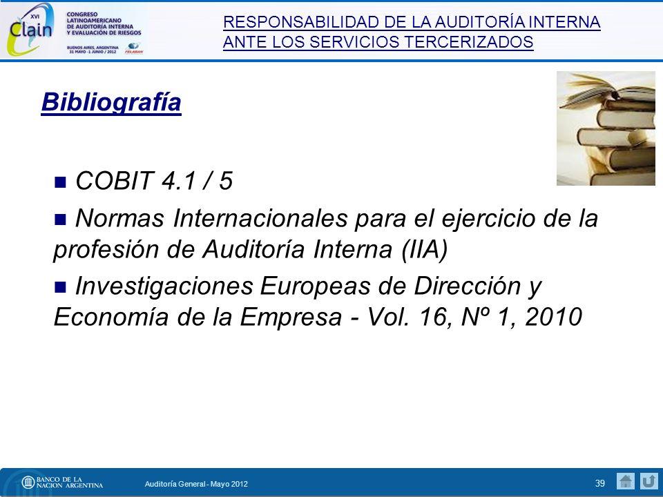 Bibliografía COBIT 4.1 / 5. Normas Internacionales para el ejercicio de la profesión de Auditoría Interna (IIA)