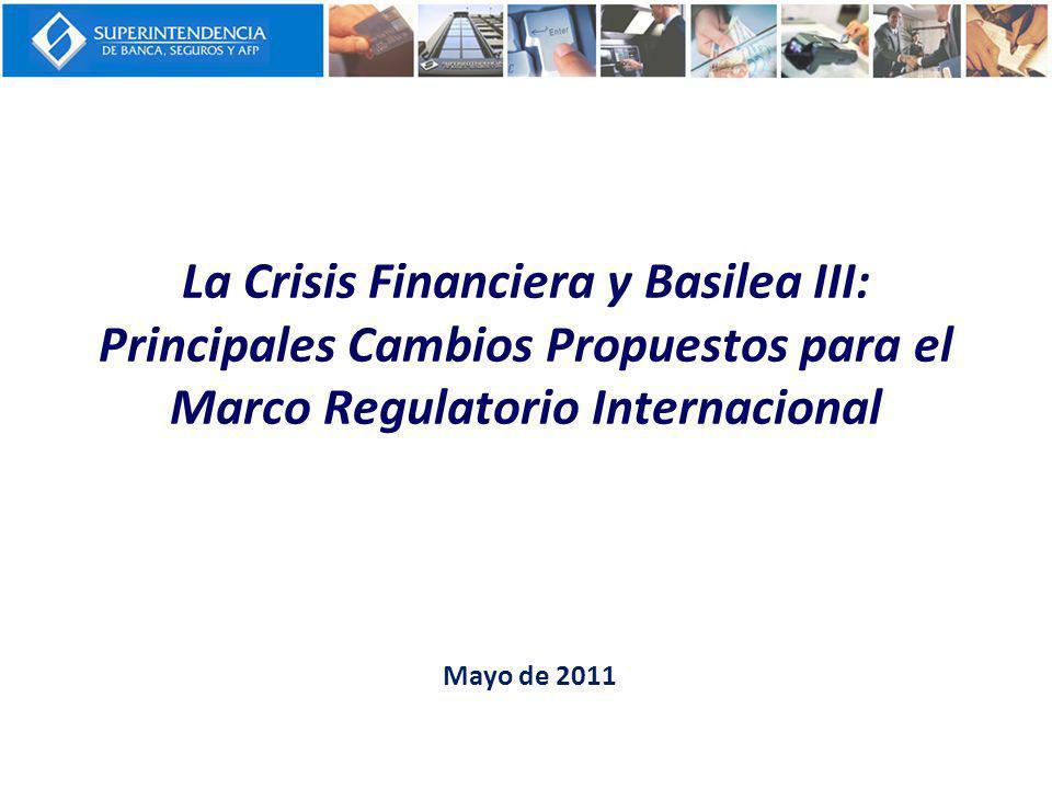 La Crisis Financiera y Basilea III: Principales Cambios Propuestos para el Marco Regulatorio Internacional