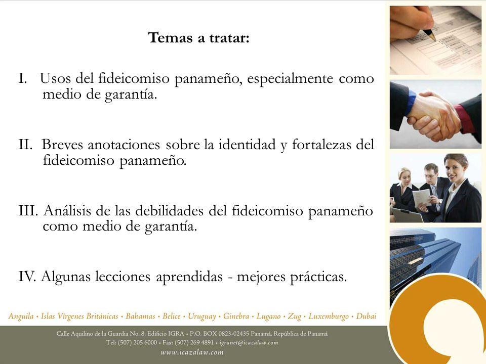 Temas a tratar:I. Usos del fideicomiso panameño, especialmente como medio de garantía.