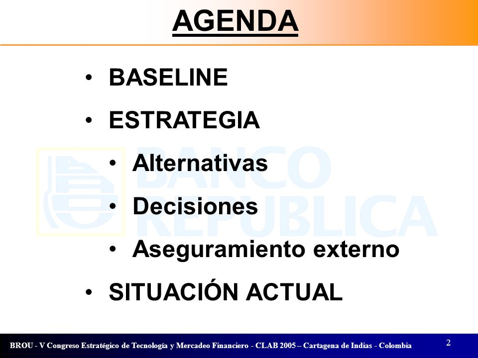 AGENDA BASELINE ESTRATEGIA Alternativas Decisiones