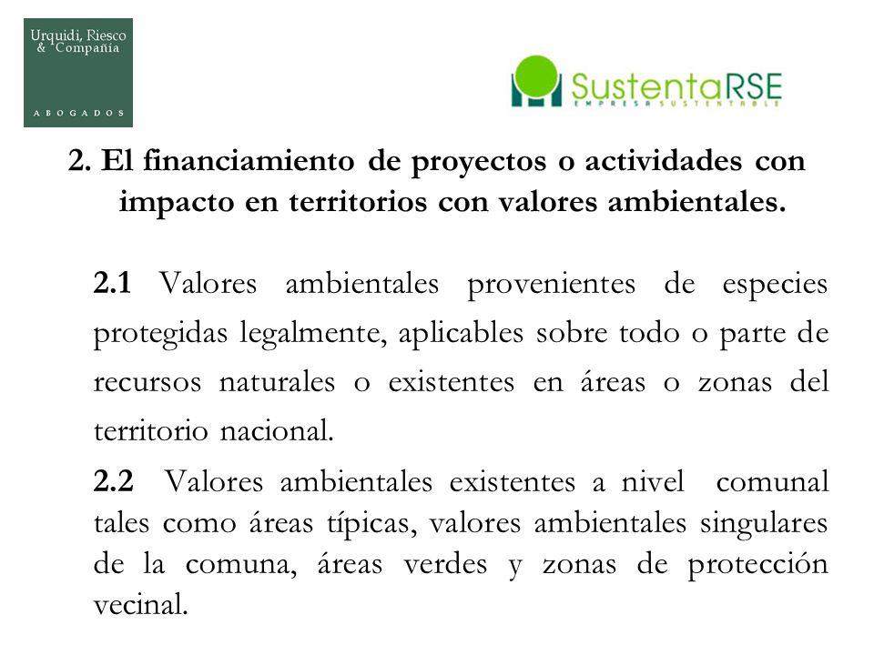 2. El financiamiento de proyectos o actividades con impacto en territorios con valores ambientales.