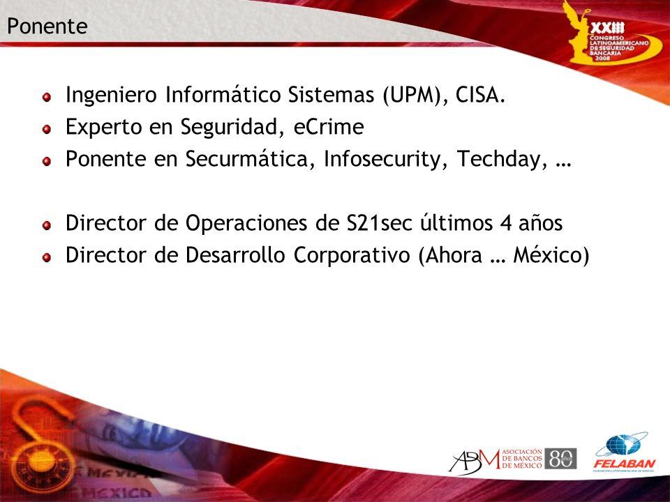 PonenteIngeniero Informático Sistemas (UPM), CISA. Experto en Seguridad, eCrime. Ponente en Securmática, Infosecurity, Techday, …