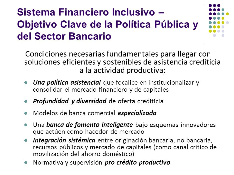 Sistema Financiero Inclusivo – Objetivo Clave de la Política Pública y del Sector Bancario