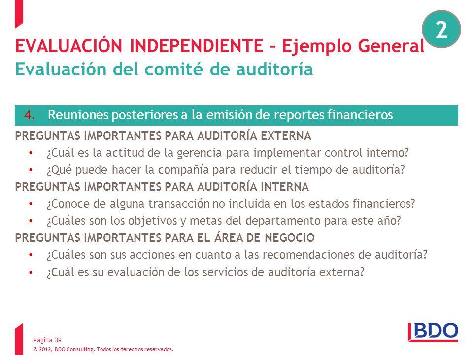 2EVALUACIÓN INDEPENDIENTE – Ejemplo General Evaluación del comité de auditoría. Reuniones posteriores a la emisión de reportes financieros.
