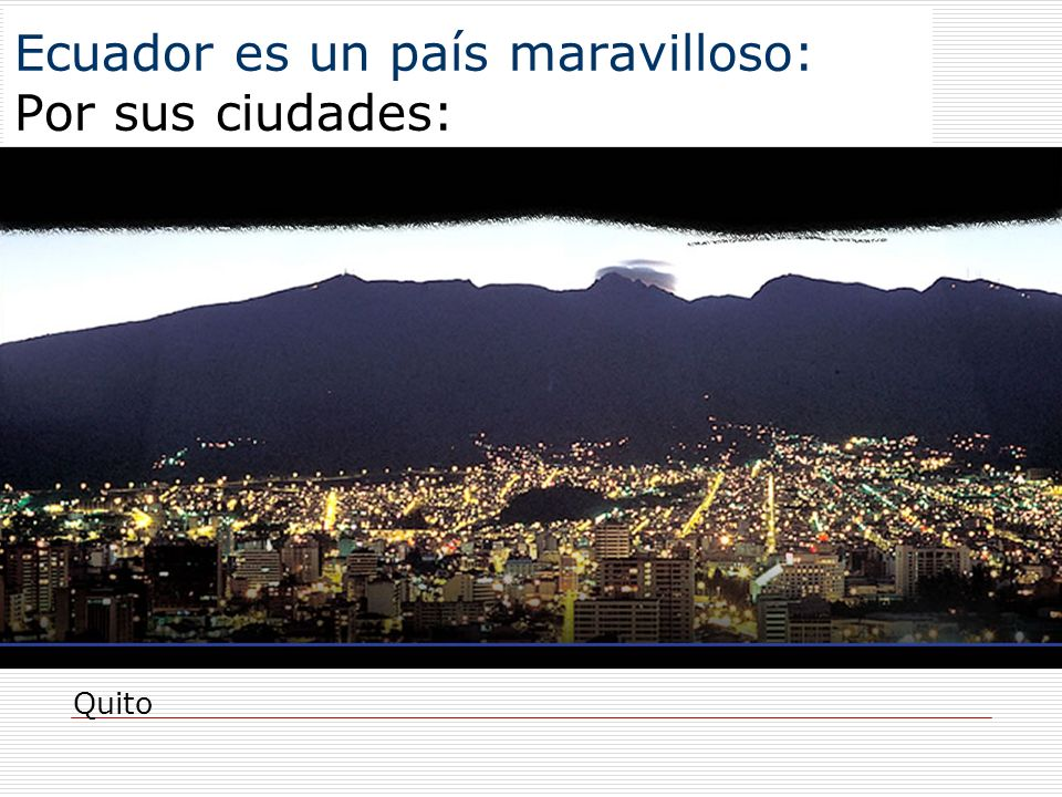 Ecuador es un país maravilloso: Por sus ciudades: