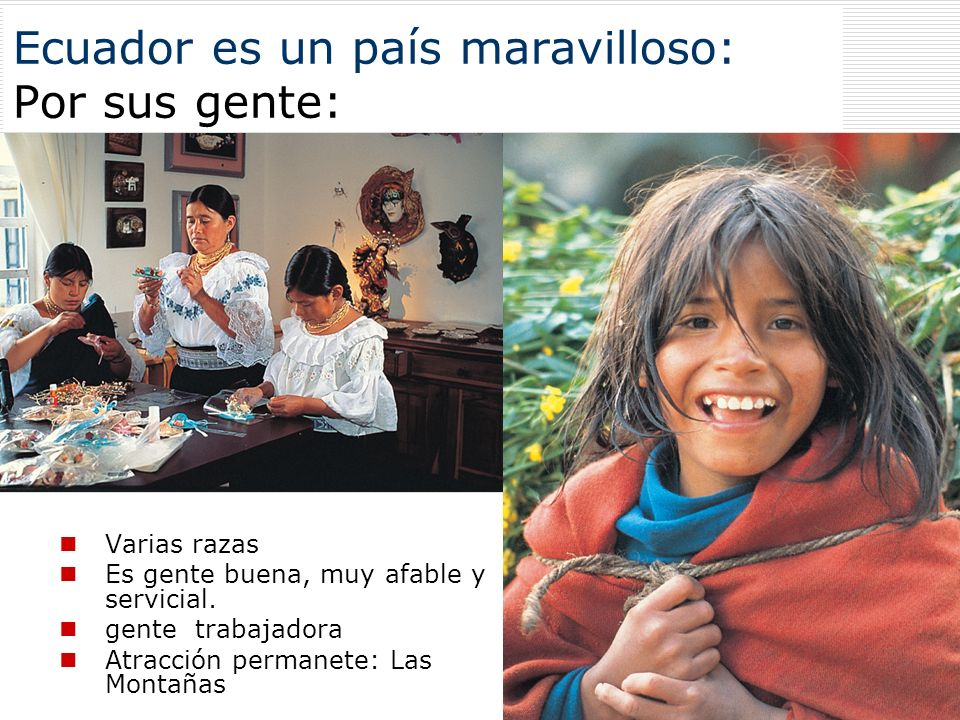 Ecuador es un país maravilloso: Por sus gente:
