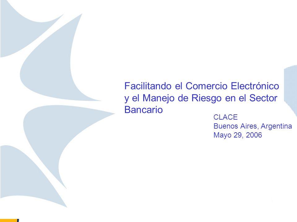 Facilitando el Comercio Electrónico y el Manejo de Riesgo en el Sector Bancario