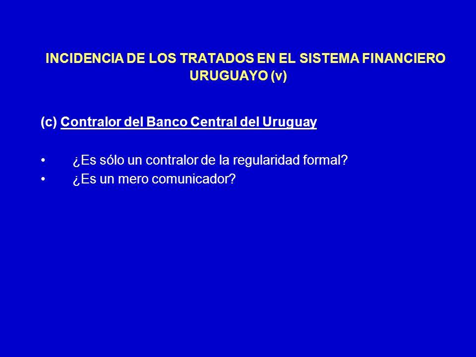 INCIDENCIA DE LOS TRATADOS EN EL SISTEMA FINANCIERO URUGUAYO (v)