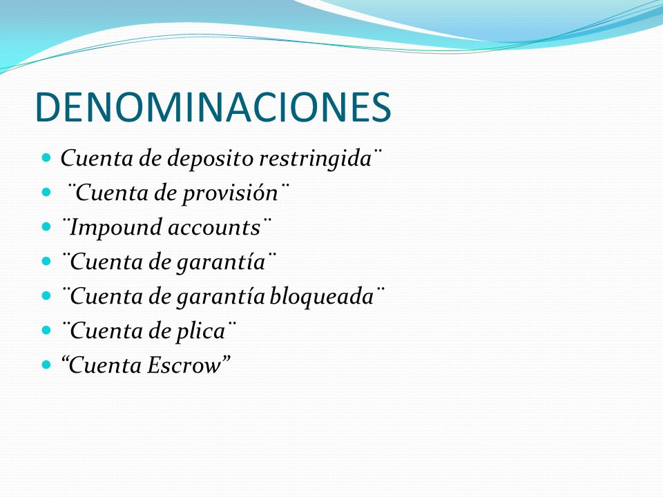 DENOMINACIONES Cuenta de deposito restringida¨ ¨Cuenta de provisión¨