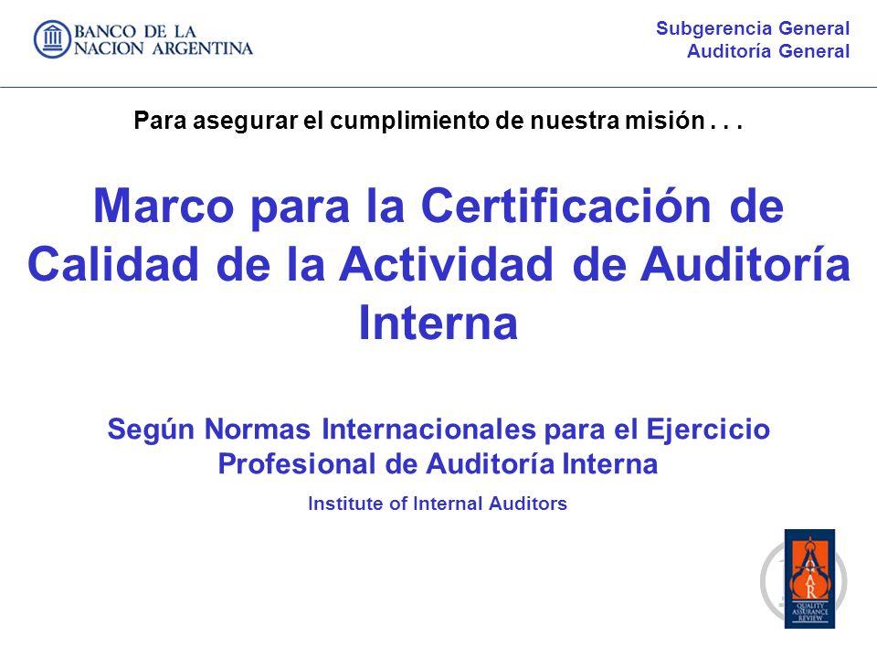 Subgerencia General Auditoría General. Para asegurar el cumplimiento de nuestra misión . . .