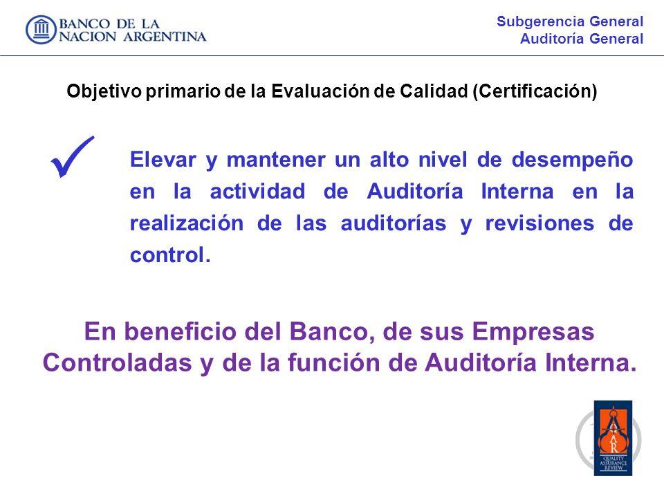 Objetivo primario de la Evaluación de Calidad (Certificación)