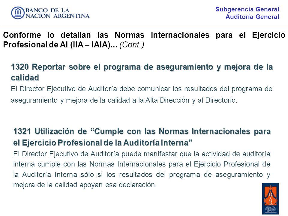 Subgerencia General Auditoría General. Conforme lo detallan las Normas Internacionales para el Ejercicio Profesional de AI (IIA – IAIA)... (Cont.)
