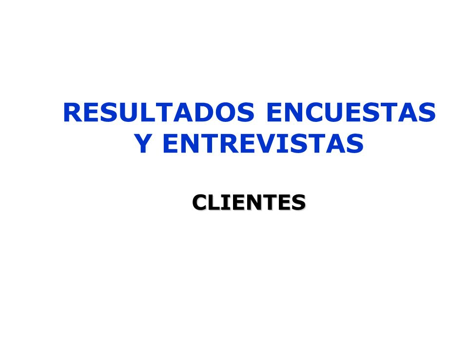 RESULTADOS ENCUESTAS Y ENTREVISTAS